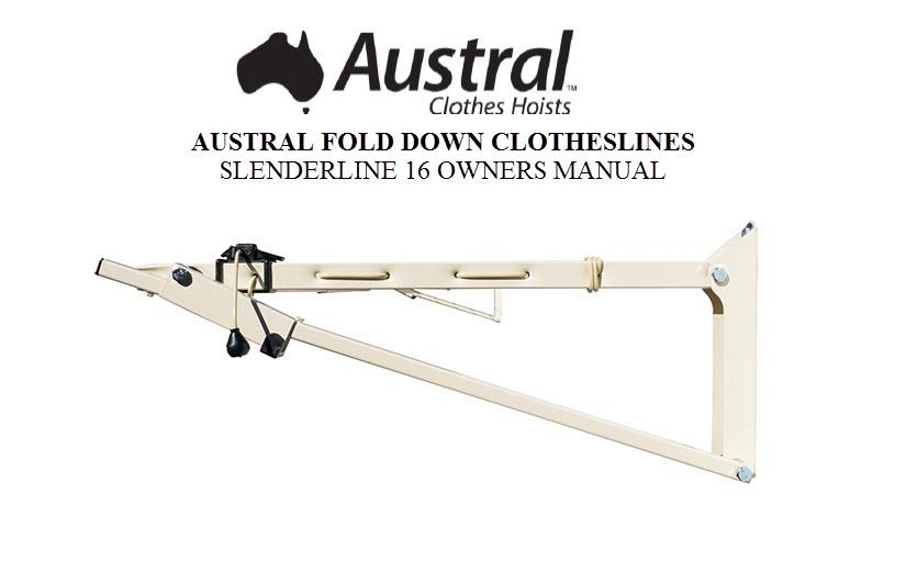 Austral Slenderline 16 Clothesline Owners Manual SL16CC SL16WG