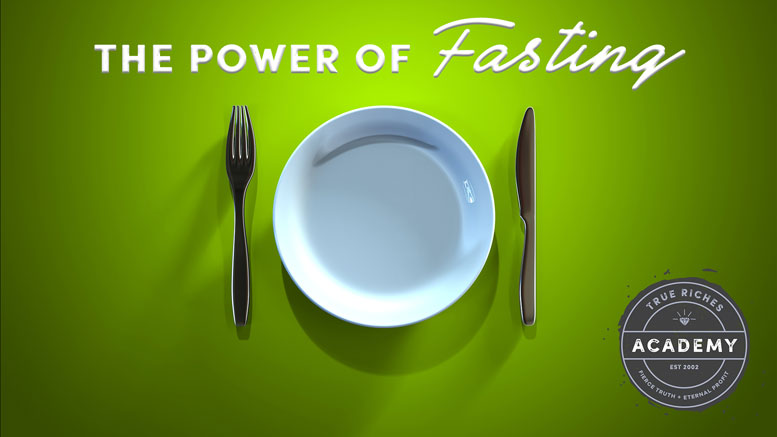 The Power of Fasting - True Riches Academy