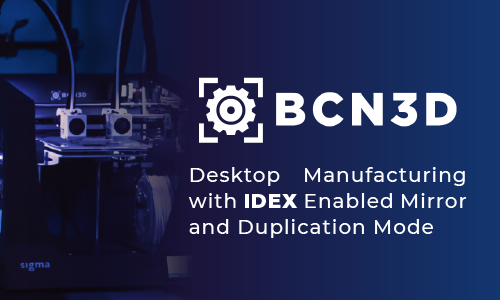 Desktop manufacturing with IDEX enabled mirror and duplication mode