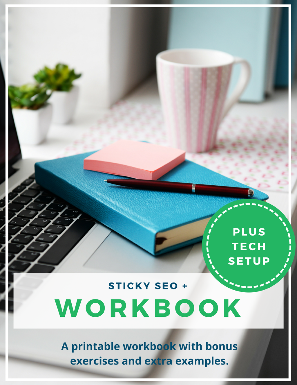 Sticky SEO + Workbook + Tech Setup