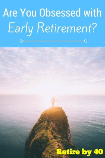 Are You Obsessed with Early Retirement?