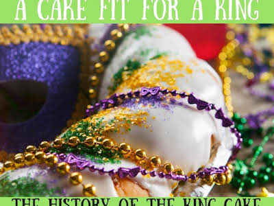 A Cake Fit for a King – The History of the King Cake