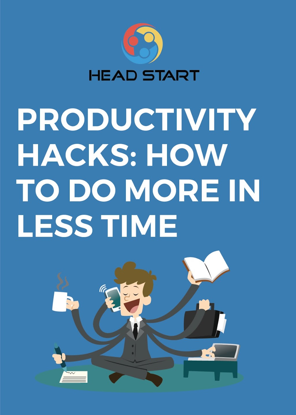 Productivity Hacks: How to Do More in Less Time Head Start Guide
