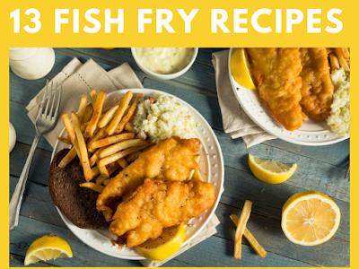 13 Fish Fry Recipes