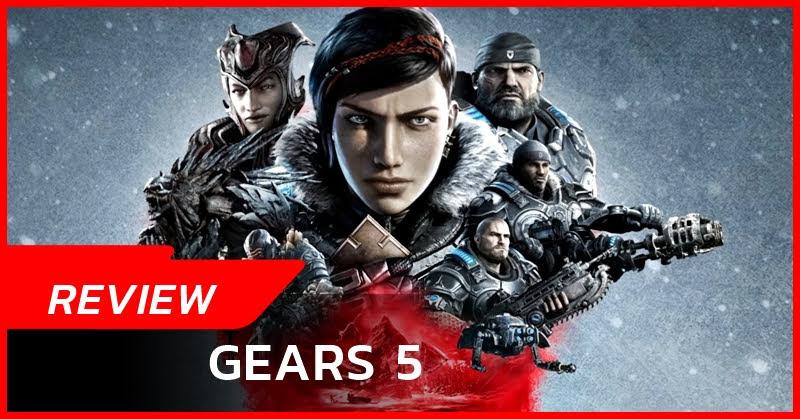 [Review] GEARS 5 สำหรับแฟนๆ โดยเฉพาะ