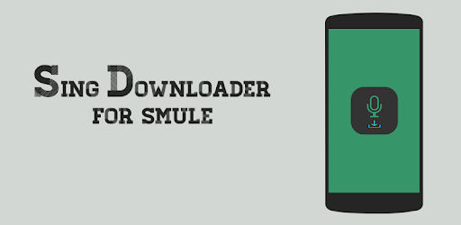 Sing Downloader for Smule - Apps on Google Play