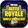 Game Would you rather for Battle Royale APK