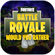 Game Would you rather for Battle Royale