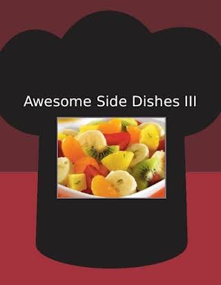 Awesome Side Dishes III