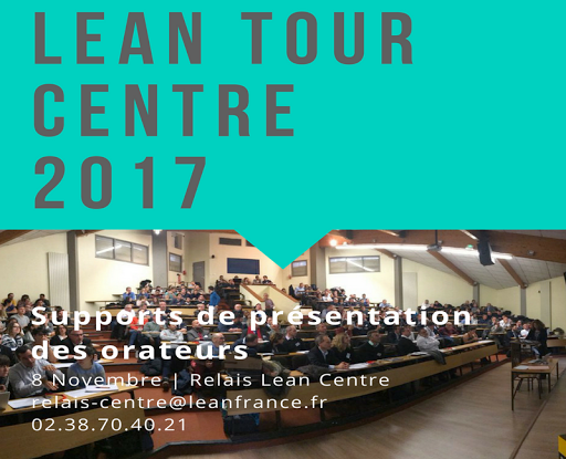 Voir les vidéos et les supports de présentation des orateurs du Lean Tour Centre 2017