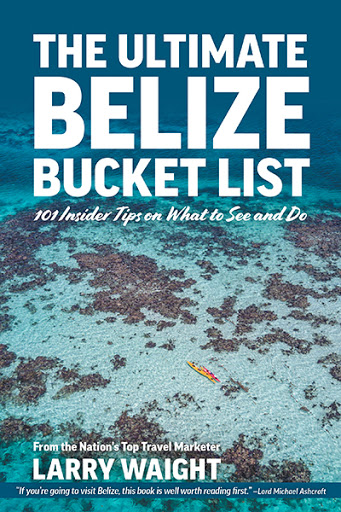 The Ultimate Belize Bucket List - 101 Insider Tips on What to See and Do cover