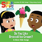 Do You Like Broccoli Ice Cream & More Kids Songs