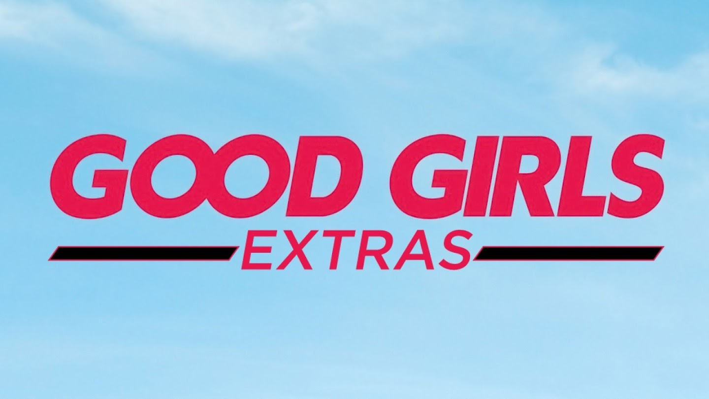 Good Girls: Extras