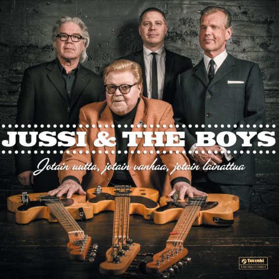 Jussi & The Boys: Jotain uutta, jotain vanhaa, jotain lainattua