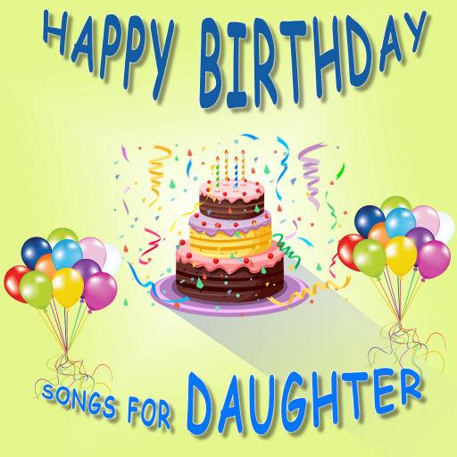 Happy Birthday Songs for Daughter