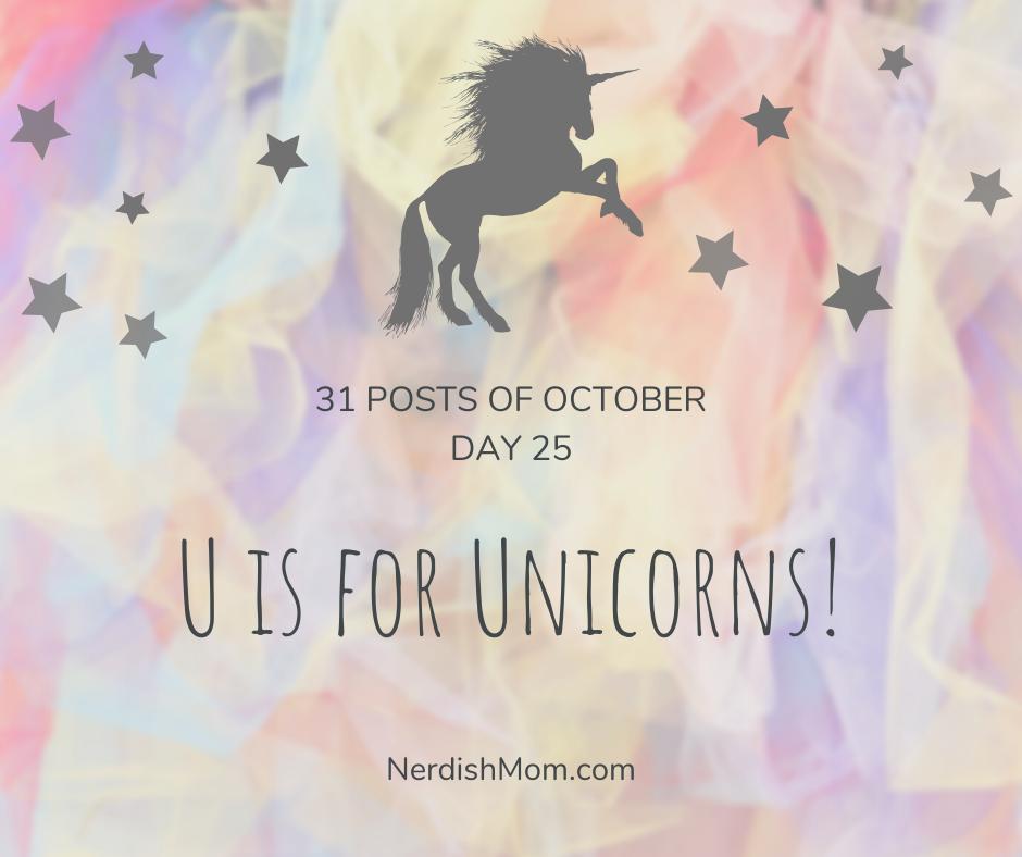 U is for Unicorns