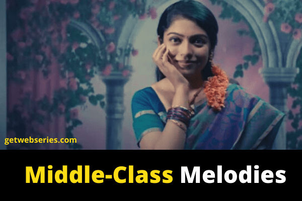 Middle-Class Melodies best web series to watch on amazon prime