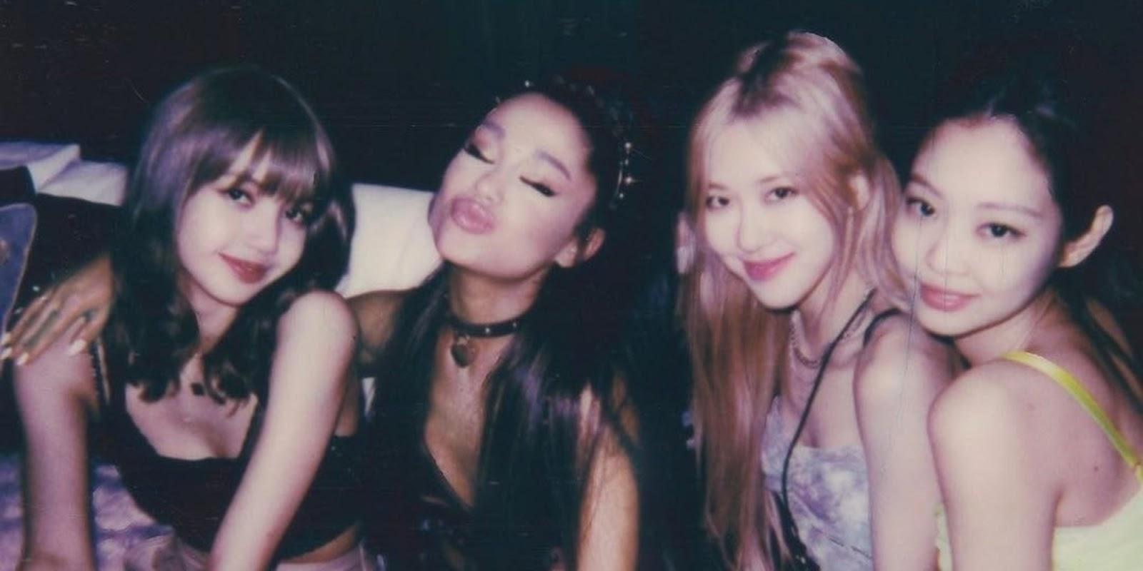 BLACKPINK and Ariana Grande