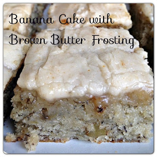 Banana Cake & Brown Butter Frosting.