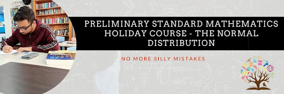 Preliminary Standard Mathematics Holiday Course - The Normal Distribution