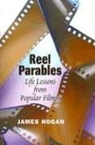 REEL PARABELS LIFE LESSONS FROM POPULAR FILMS