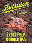 ReUnion Extra Pulp DIPA
