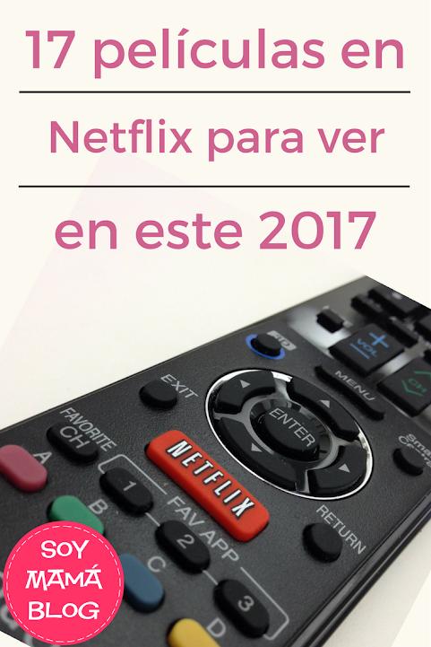 17 películas en Netflix para ver en este 2017
