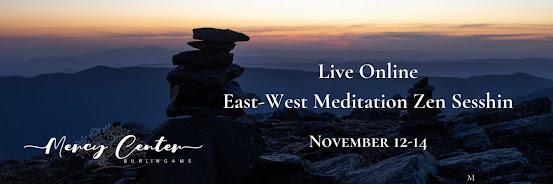 Live Online East-West Meditation Zen Sesshin Weekend 2021
