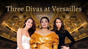 Three Divas at Versailles thumbnail