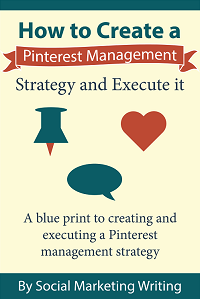 How to Create a Pinterest Management Strategy and Execute It