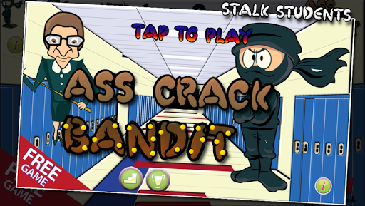 Ass Crack Bandit - Quarter Fun