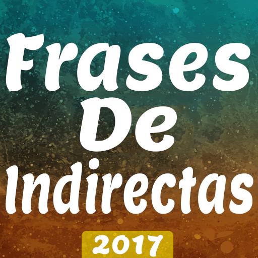 ♥NUEVO♥FRASES INDIRECTAS♥2017