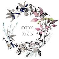 Mother Bukets