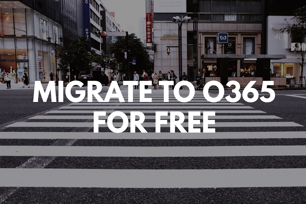Migrate to O365 for free