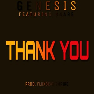 Genesisl Ft. B4ARE - Thank You (Prod. Fluxbeat Empire) Upload Your Music Free