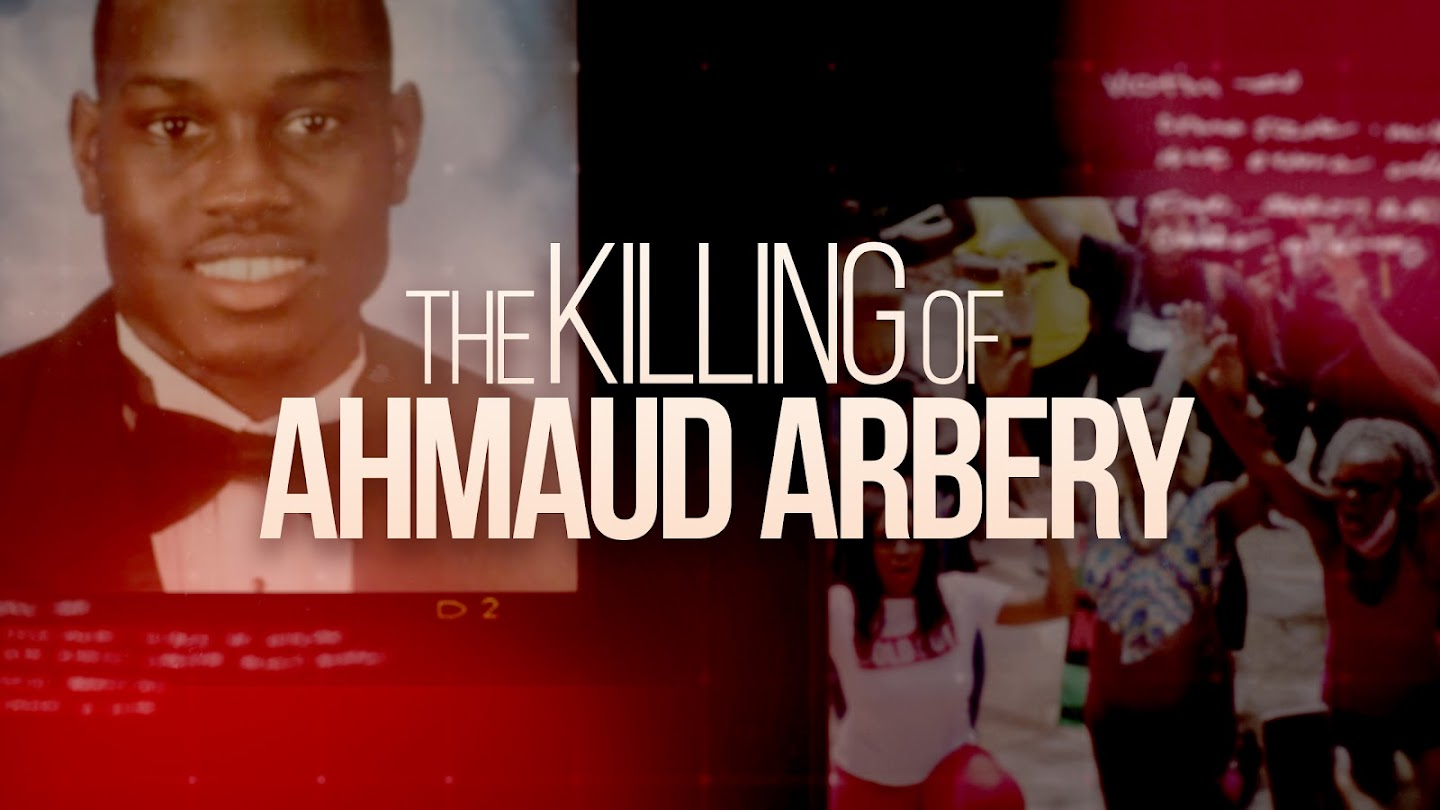 The Killing of Ahmaud Arbery