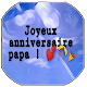 JOYEUX ANNIVERSAIRE PAPA Download on Windows