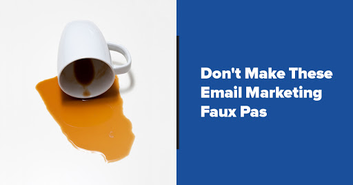 7 Groan-Inducing Email Marketing Etiquette Faux Pas (and How to Avoid Them) Cover Image