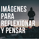 Imágenes para Reflexionar y Pensar Download on Windows
