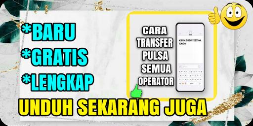 Download Cara Transfer Pulsa Semua Operator Kirim Pulsa Android App Updated 2020