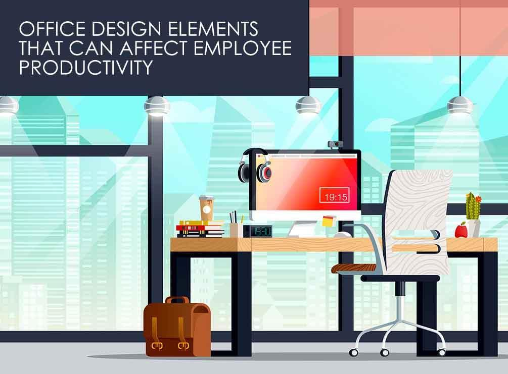 Office design elements that can affect employee productivity for Office design productivity research