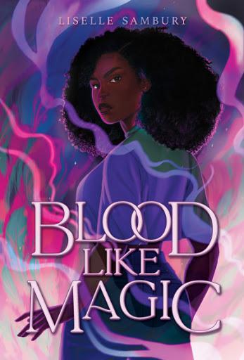 YA Weekend: Blood Like Magic by Liselle Sambury