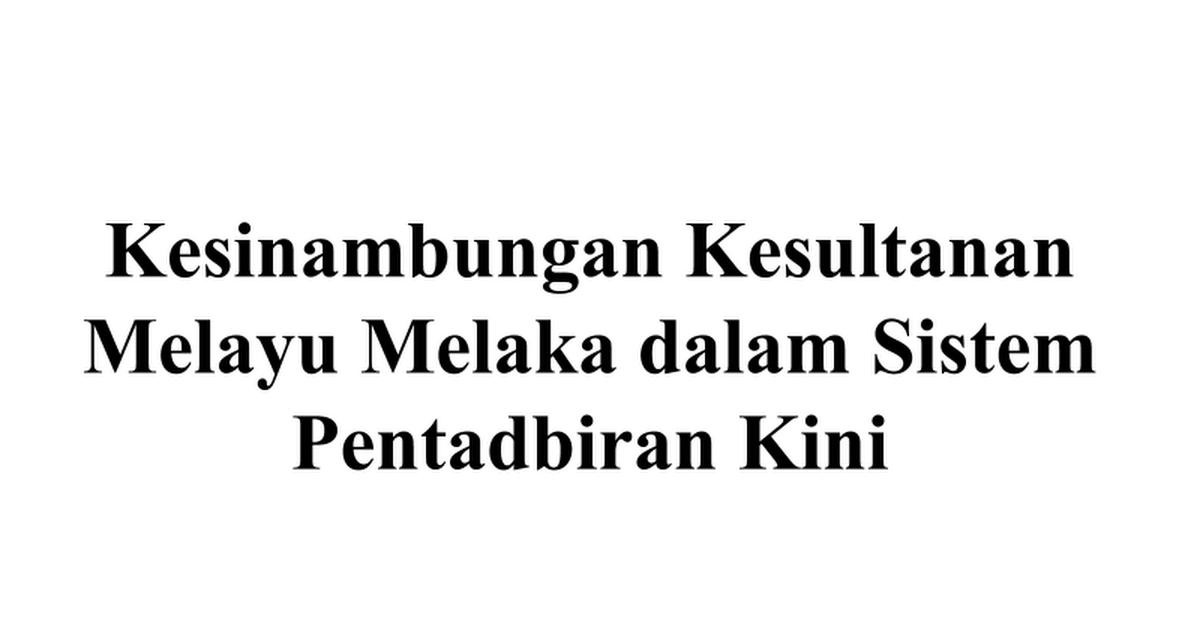 Bab 2 Kesinambungan Kesultanan Melayu Melaka Dalam Sistem Pentadbiran Kini Pptx Google Drive