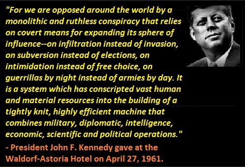 """John F Kennedy """"We are Opposed Around the World by a Monolithic And Ruthless Conspiracy"""" Secret Societies Rule the World « Socio Economics History Blog"""