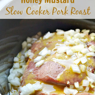 Honey Mustard Slow Cooker Pork Roast