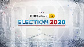 CNBC Explores: Election 2020 thumbnail