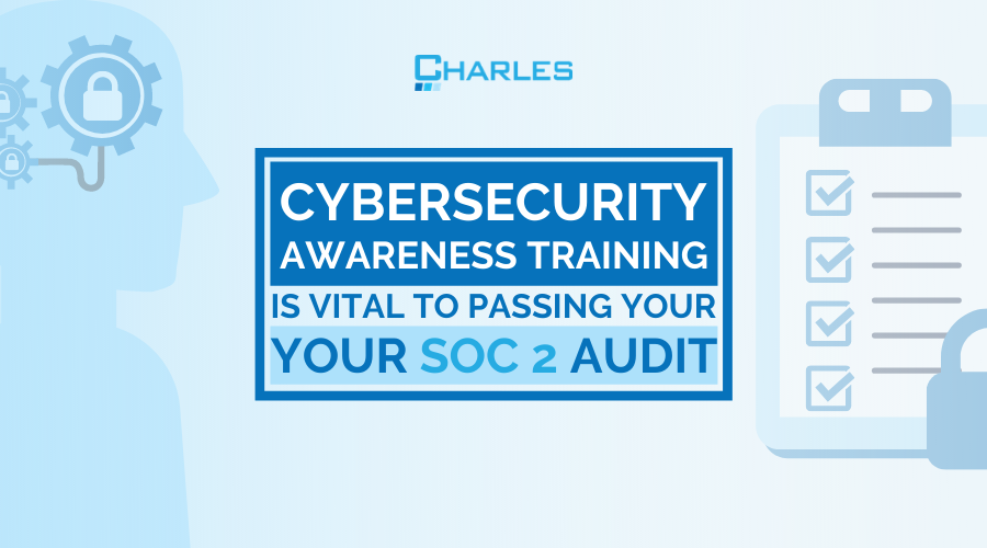 Why Cybersecurity Awareness Training is Vital to Passing a SOC 2 Audit