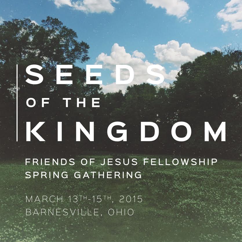 Seeds of the Kingdom: FOJF Spring Gathering 2015