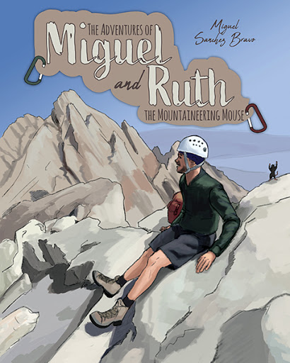 The Adventures of Miguel and Ruth the Mountaineering Mouse cover