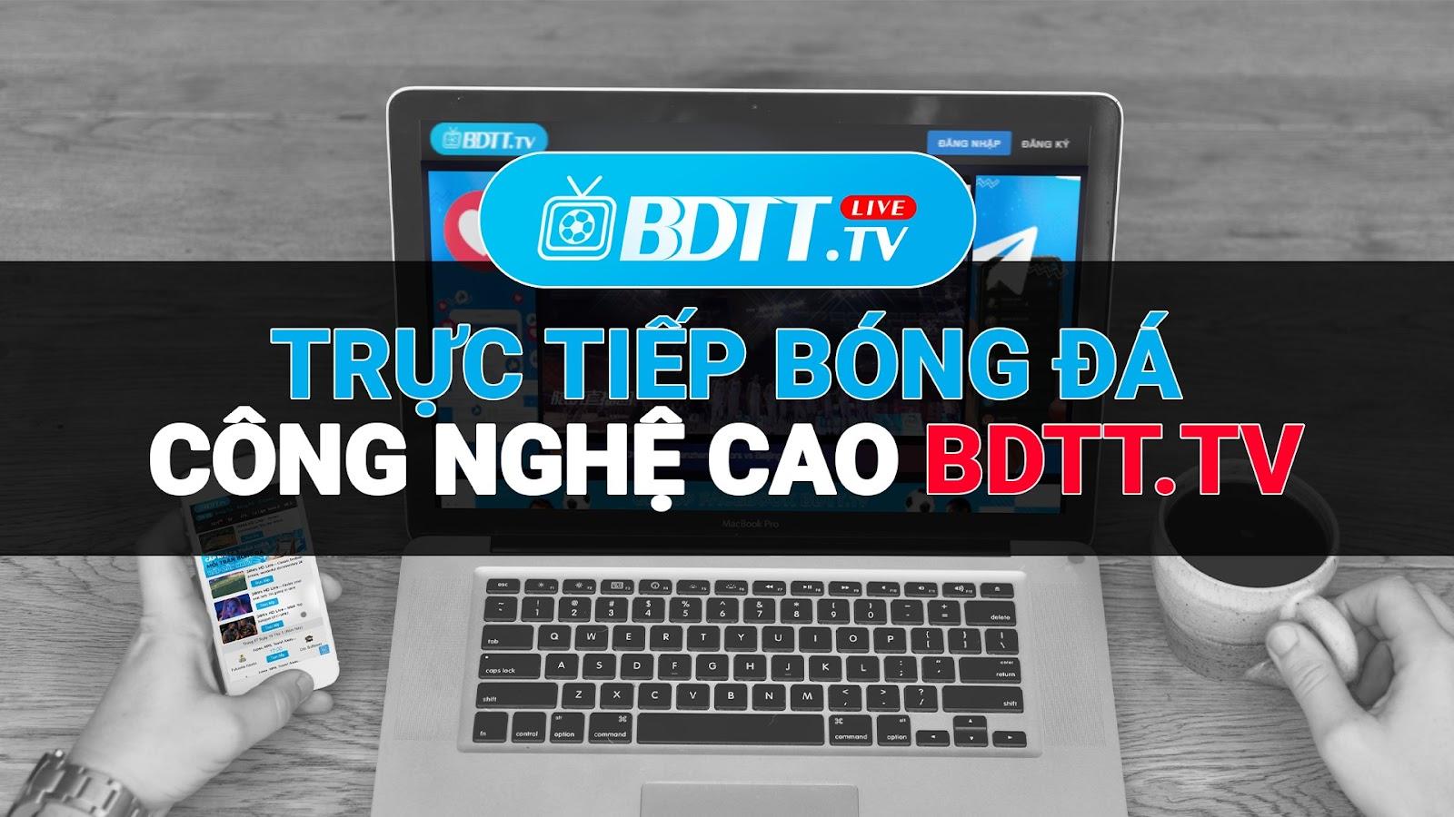 BDTT.tv là kênh ttbd có nguồn link trực tiếp uy tín nhất, nên chất lượng khi trực tiếp giúp bạn không gặp các vấn đề như không lag, không chậm, không đơ, không đứng hình, không chứa quảng cáo gây mất hứng người xem như những trang web khác.